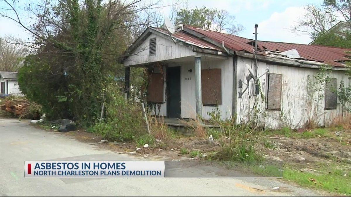 The City of North Charleston to demolish 24 homes with asbestos